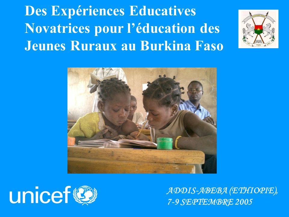 Des Expériences Educatives Novatrices pour léducation des Jeunes Ruraux au Burkina Faso ADDIS-ABEBA (ETHIOPIE), 7-9 SEPTEMBRE 2005