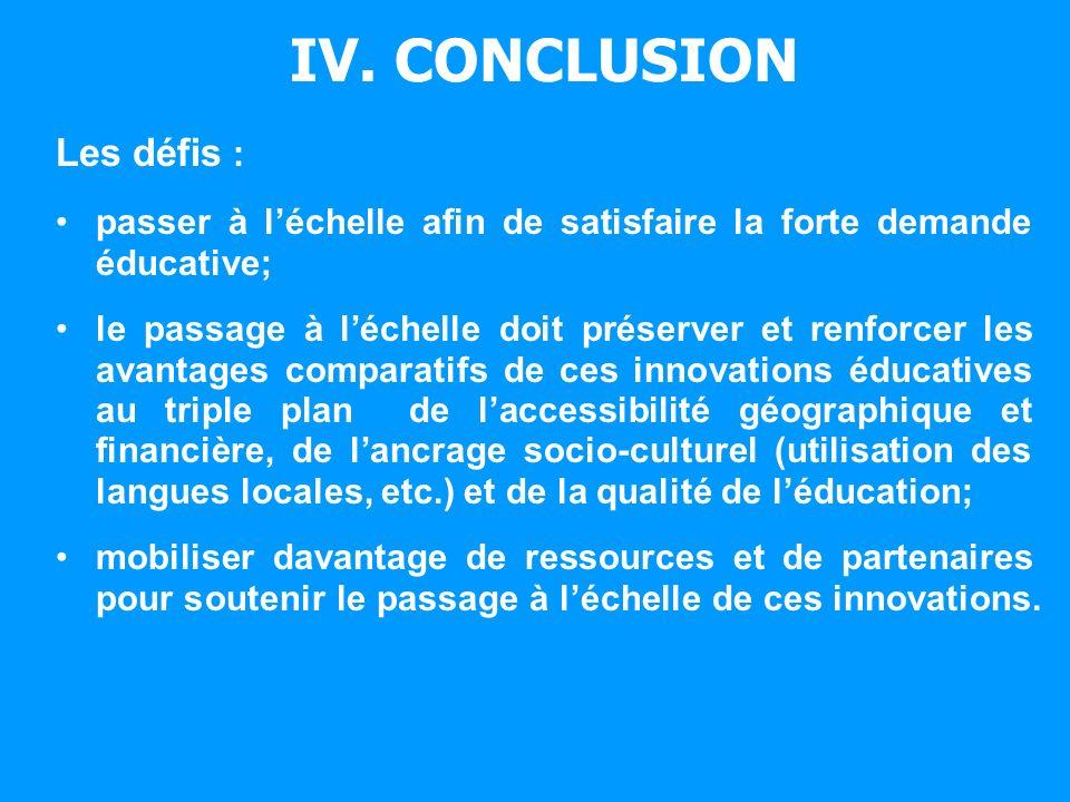 IV. CONCLUSION Les défis : passer à léchelle afin de satisfaire la forte demande éducative; le passage à léchelle doit préserver et renforcer les avan
