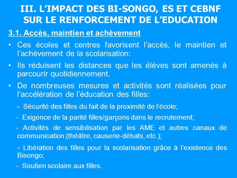 III. LIMPACT DES BI-SONGO, ES ET CEBNF SUR LE RENFORCEMENT DE LEDUCATION 3.1.