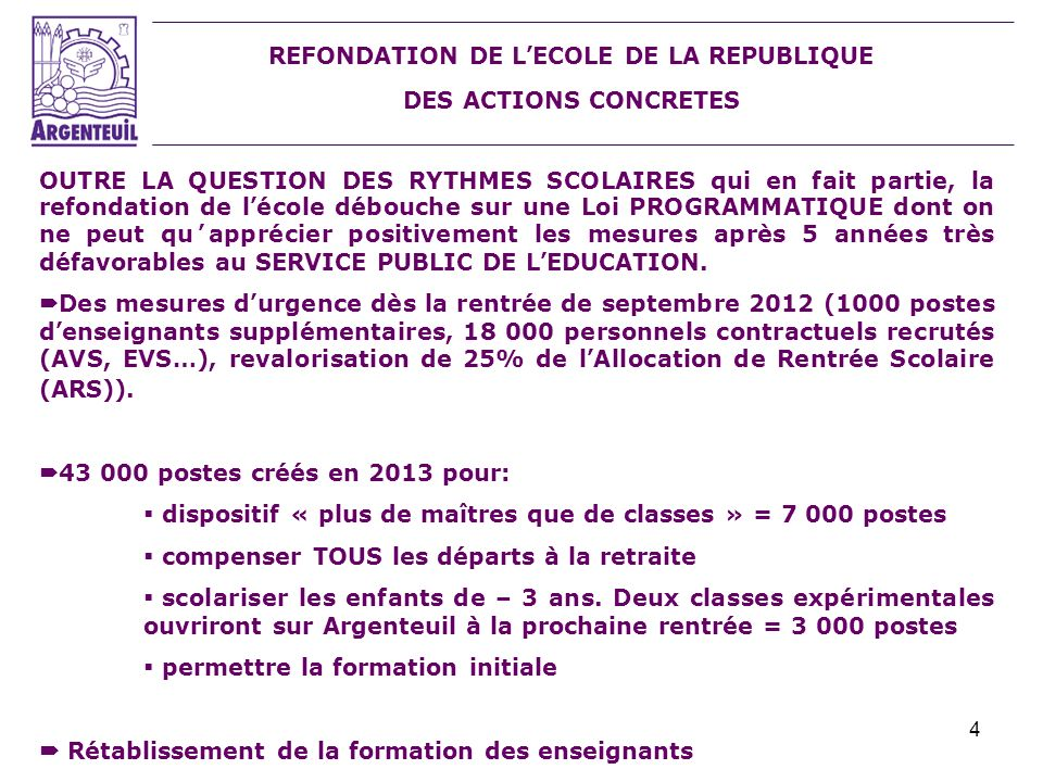 4 REFONDATION DE LECOLE DE LA REPUBLIQUE DES ACTIONS CONCRETES OUTRE LA QUESTION DES RYTHMES SCOLAIRES qui en fait partie, la refondation de lécole dé