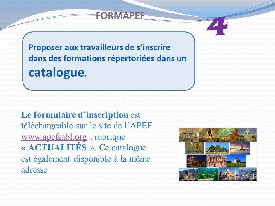 FORMAPEF Proposer aux travailleurs de sinscrire dans des formations répertoriées dans un catalogue.