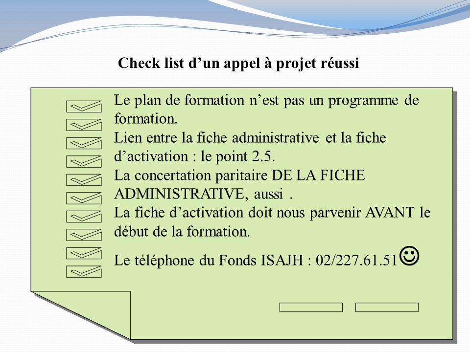 Check list dun appel à projet réussi Le plan de formation nest pas un programme de formation.