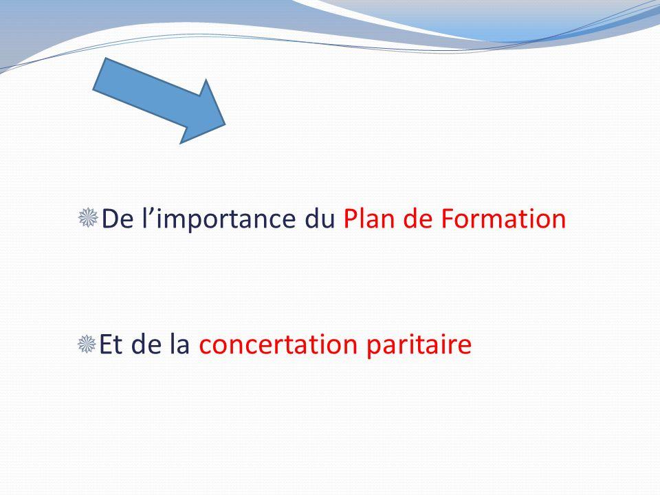 De limportance du Plan de Formation Et de la concertation paritaire
