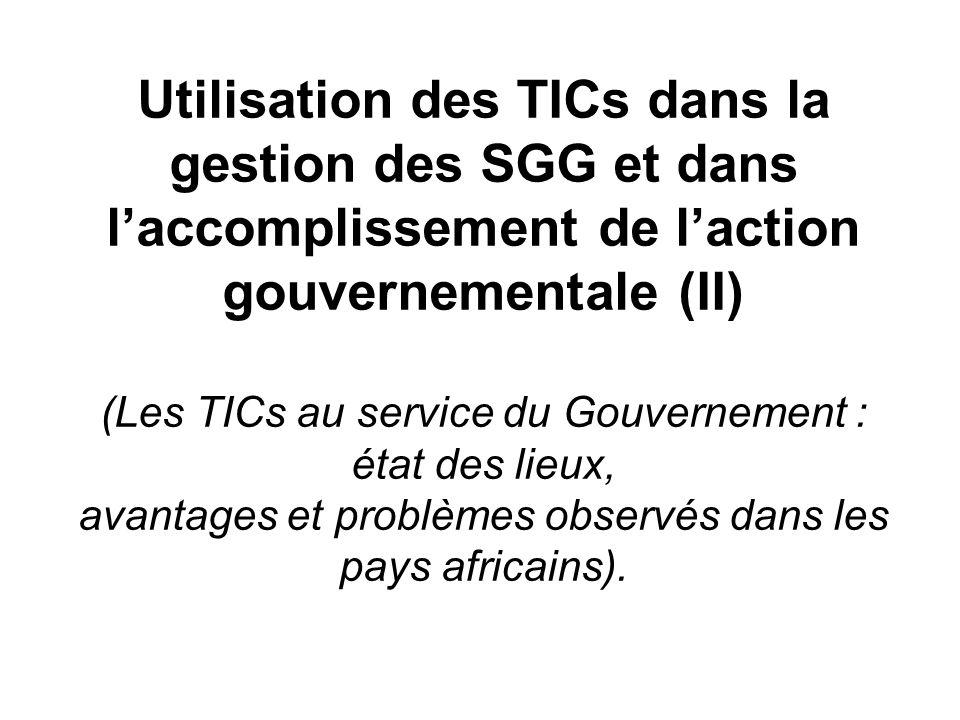 Utilisation des TICs dans la gestion des SGG et dans laccomplissement de laction gouvernementale (II) (Les TICs au service du Gouvernement : état des
