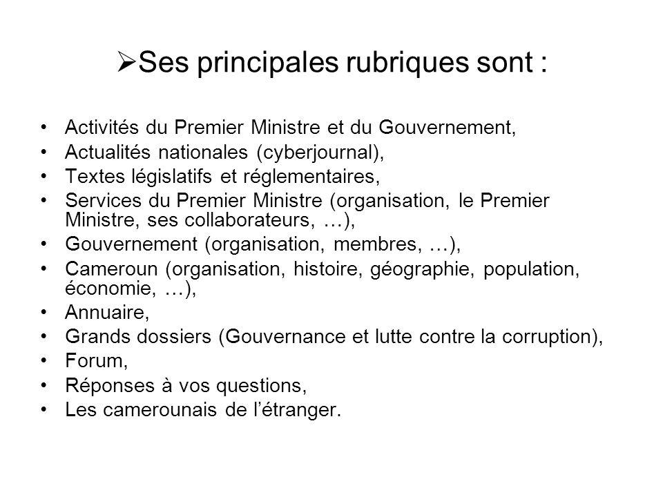 Ses principales rubriques sont : Activités du Premier Ministre et du Gouvernement, Actualités nationales (cyberjournal), Textes législatifs et régleme