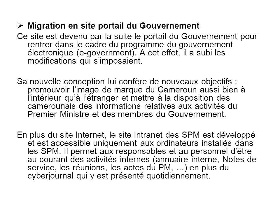 Migration en site portail du Gouvernement Ce site est devenu par la suite le portail du Gouvernement pour rentrer dans le cadre du programme du gouver