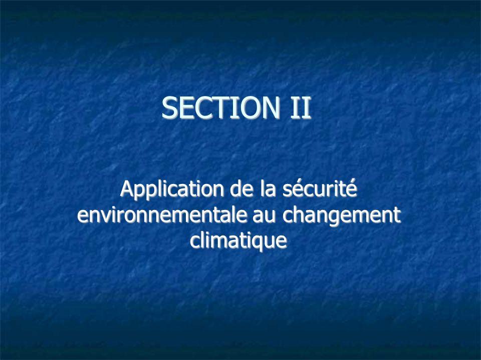 SECTION II Application de la sécurité environnementale au changement climatique