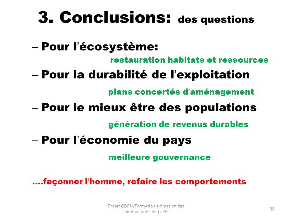 3. Conclusions: des questions – Pour lécosystème: restauration habitats et ressources – Pour la durabilité de lexploitation plans concertés daménageme
