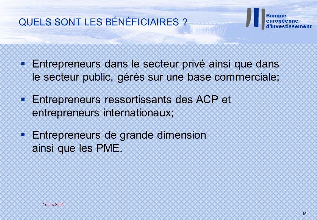 2 mars 2004 18 Entrepreneurs dans le secteur privé ainsi que dans le secteur public, gérés sur une base commerciale; Entrepreneurs ressortissants des ACP et entrepreneurs internationaux; Entrepreneurs de grande dimension ainsi que les PME.