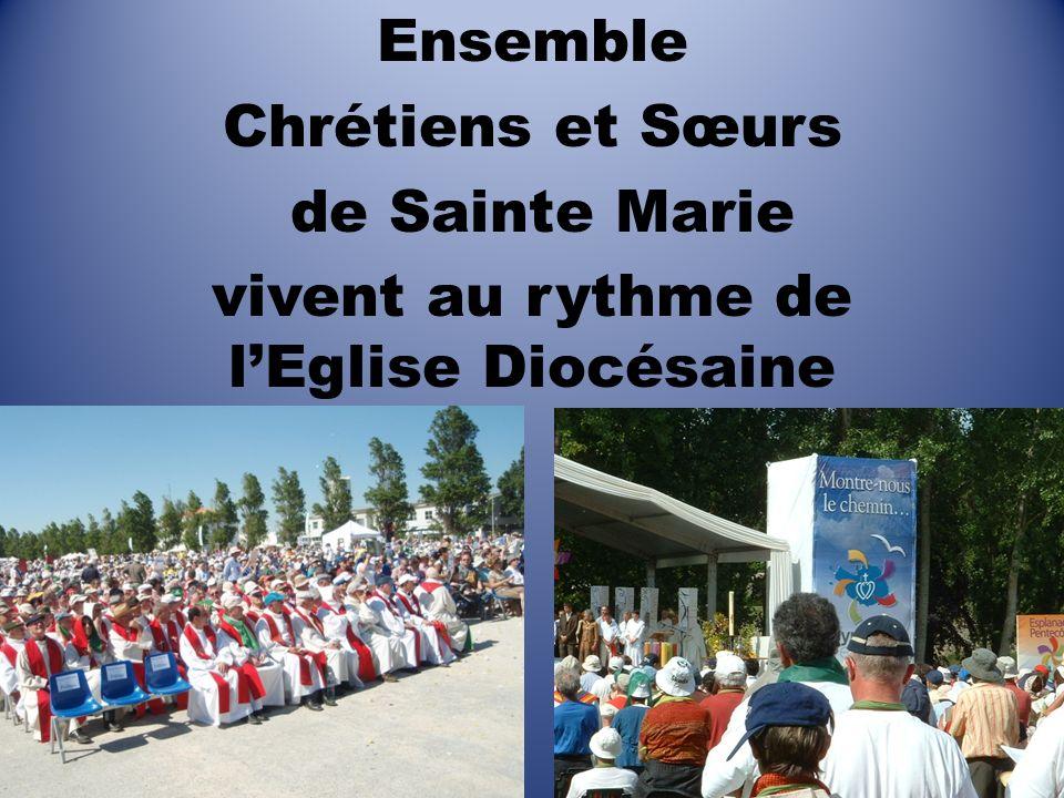Ensemble Chrétiens et Sœurs de Sainte Marie vivent au rythme de lEglise Diocésaine