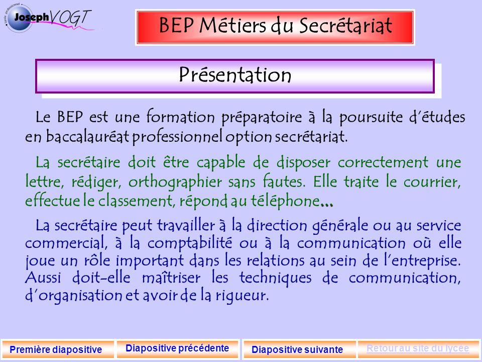 BEP Métiers du Secrétariat Le BEP est une formation préparatoire à la poursuite détudes en baccalauréat professionnel option secrétariat. La secrétair