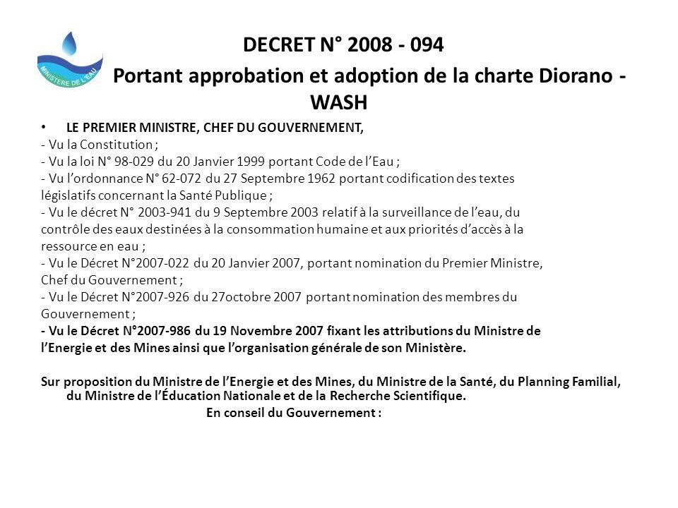 DECRET N° 2008 - 094 Portant approbation et adoption de la charte Diorano - WASH LE PREMIER MINISTRE, CHEF DU GOUVERNEMENT, - Vu la Constitution ; - V