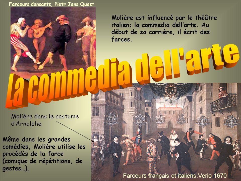 Molière dans le costume dArnolphe Molière est influencé par le théâtre italien: la commedia dellarte. Au début de sa carrière, il écrit des farces. Fa