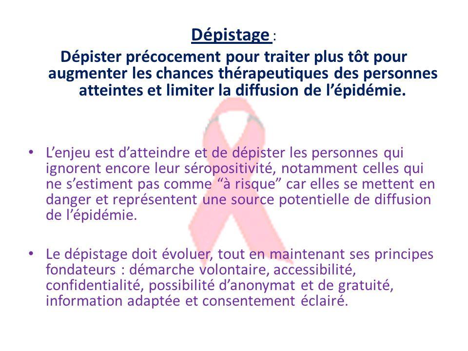 Dépistage : Dépister précocement pour traiter plus tôt pour augmenter les chances thérapeutiques des personnes atteintes et limiter la diffusion de lépidémie.