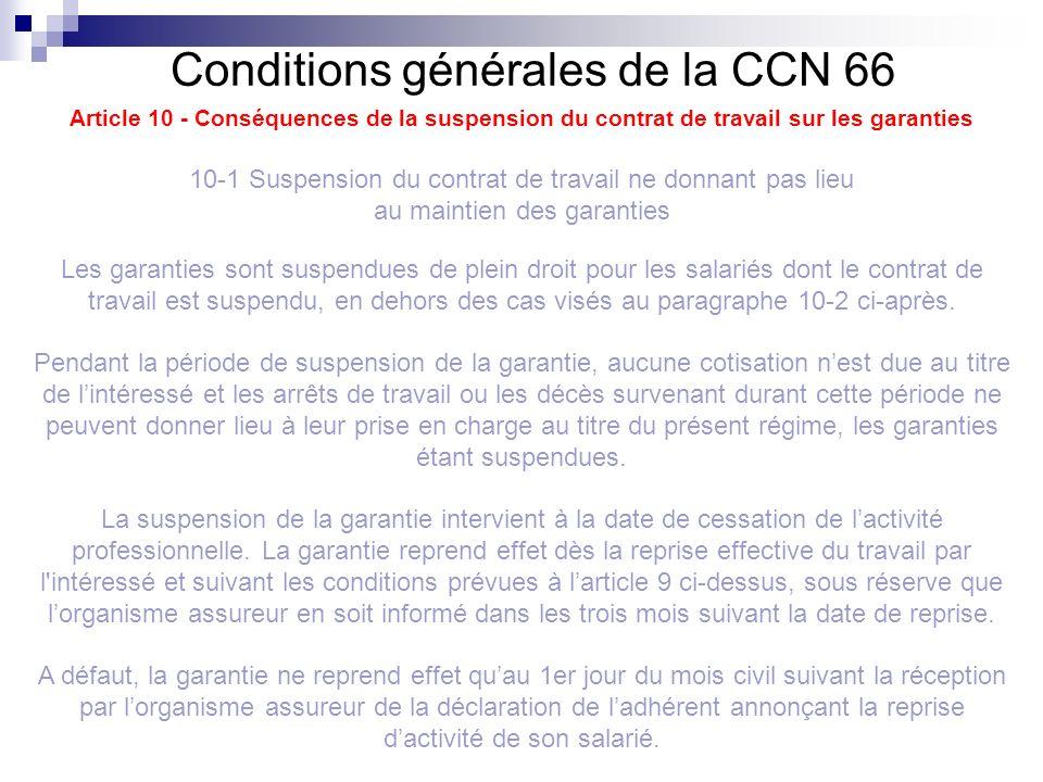 Conditions générales de la CCN 66 Article 10 - Conséquences de la suspension du contrat de travail sur les garanties 10-1 Suspension du contrat de tra