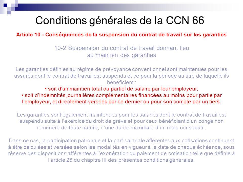 Conditions générales de la CCN 66 Article 10 - Conséquences de la suspension du contrat de travail sur les garanties 10-2 Suspension du contrat de tra