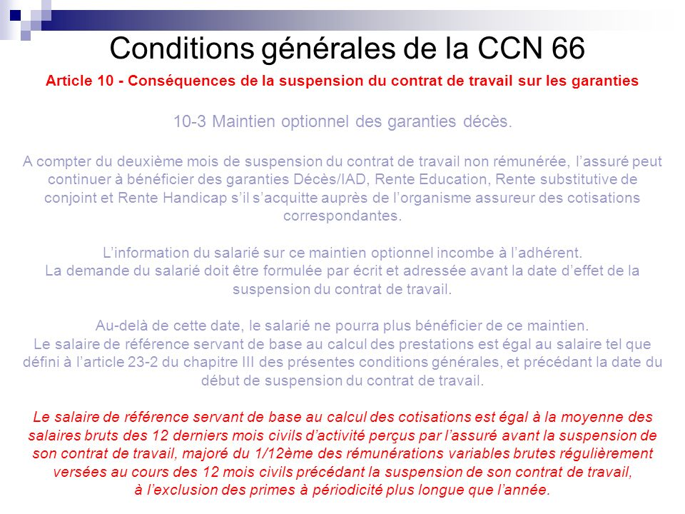 Conditions générales de la CCN 66 Article 10 - Conséquences de la suspension du contrat de travail sur les garanties 10-3 Maintien optionnel des garan