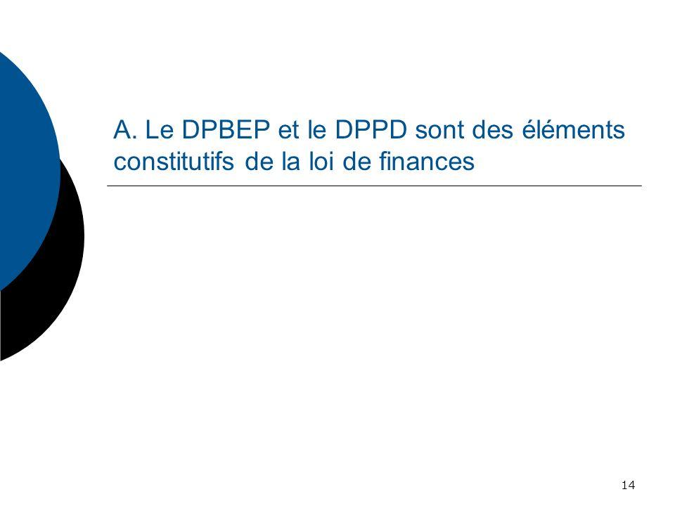 A. Le DPBEP et le DPPD sont des éléments constitutifs de la loi de finances 14