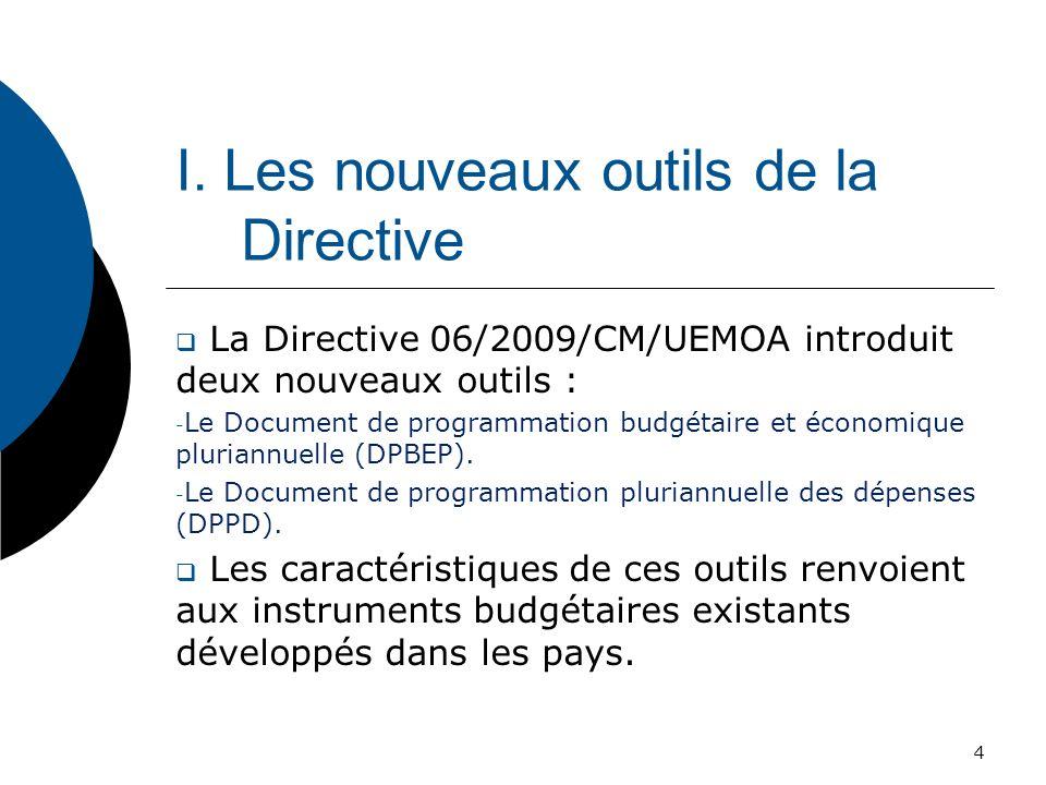 I. Les nouveaux outils de la Directive La Directive 06/2009/CM/UEMOA introduit deux nouveaux outils : - Le Document de programmation budgétaire et éco