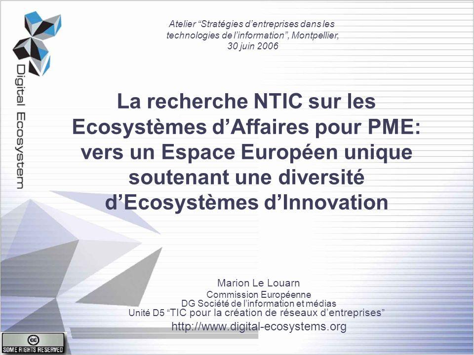 La recherche NTIC sur les Ecosystèmes dAffaires pour PME: vers un Espace Européen unique soutenant une diversité dEcosystèmes dInnovation Marion Le Lo