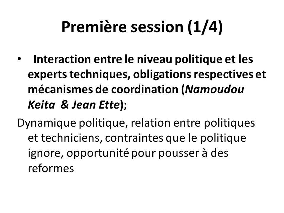 Première session (1/4) Interaction entre le niveau politique et les experts techniques, obligations respectives et mécanismes de coordination (Namoudo
