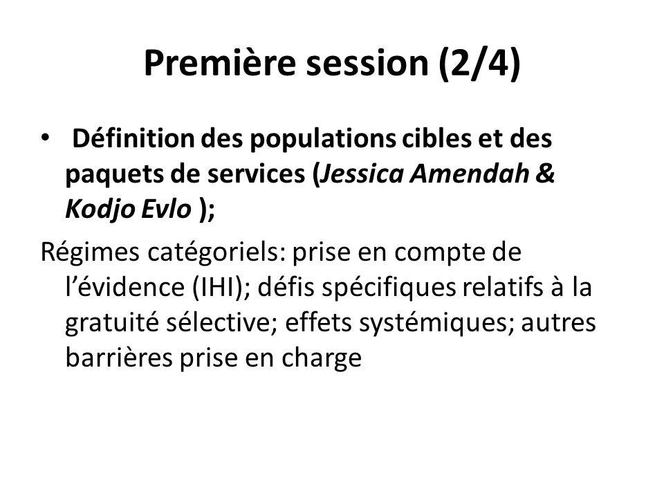Première session (2/4) Définition des populations cibles et des paquets de services (Jessica Amendah & Kodjo Evlo ); Régimes catégoriels: prise en com