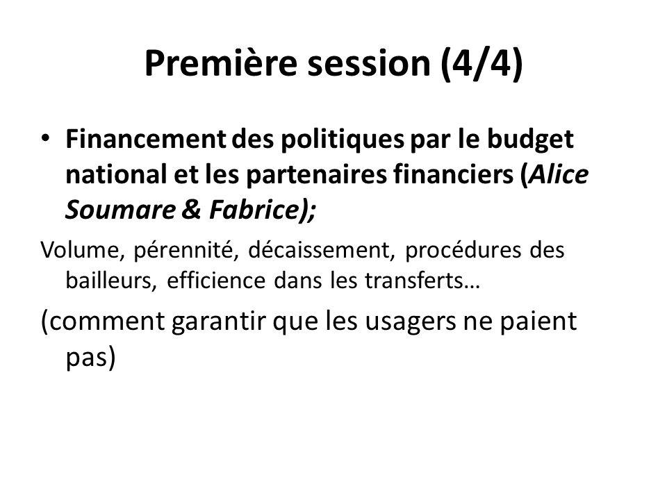 Première session (4/4) Financement des politiques par le budget national et les partenaires financiers (Alice Soumare & Fabrice); Volume, pérennité, d