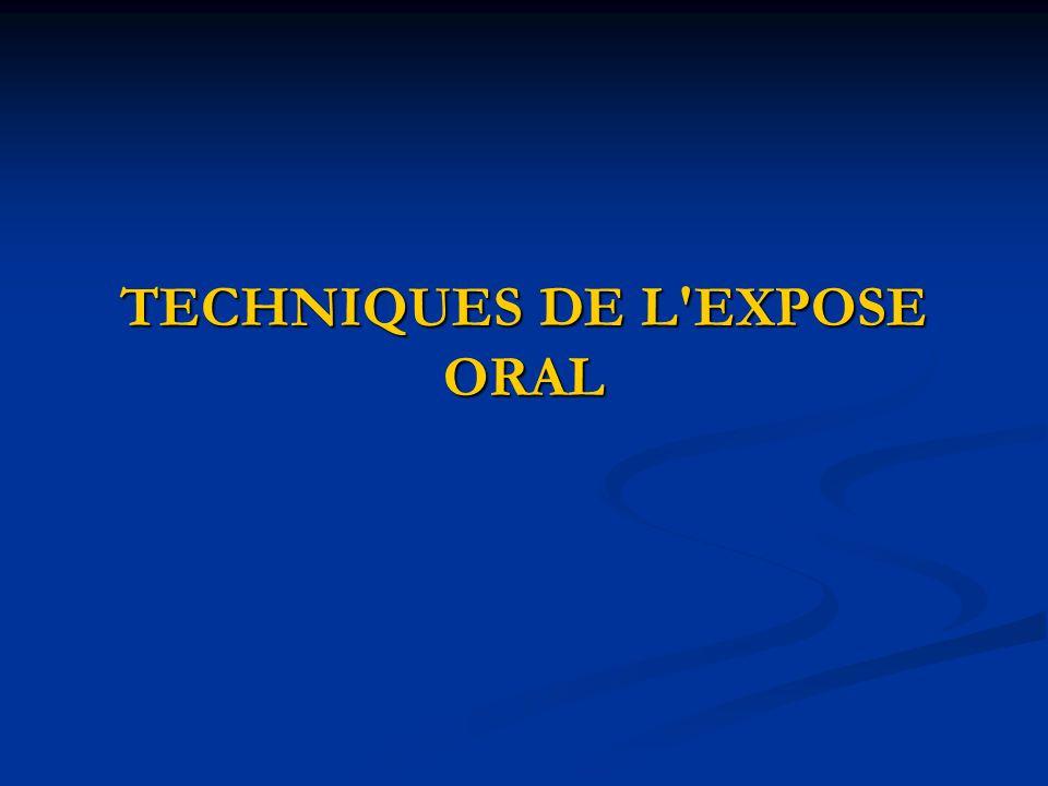 TECHNIQUES DE L'EXPOSE ORAL