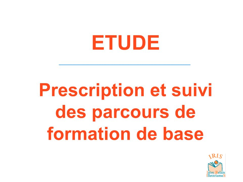 ETUDE Prescription et suivi des parcours de formation de base
