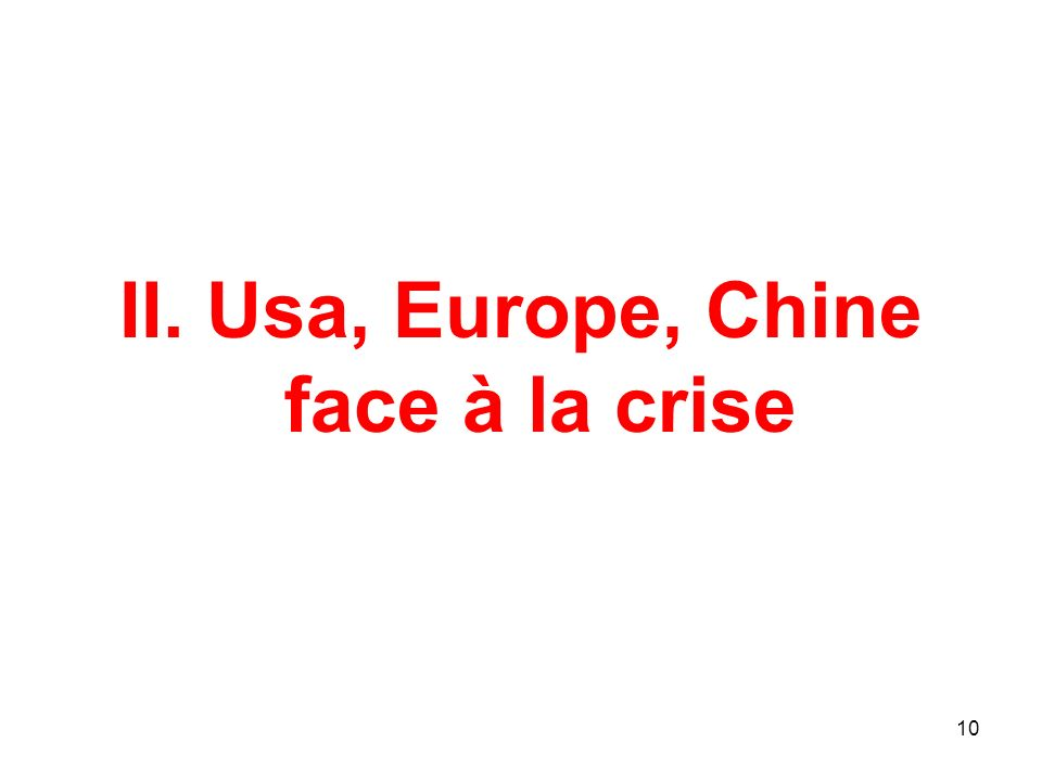 II. Usa, Europe, Chine face à la crise 10