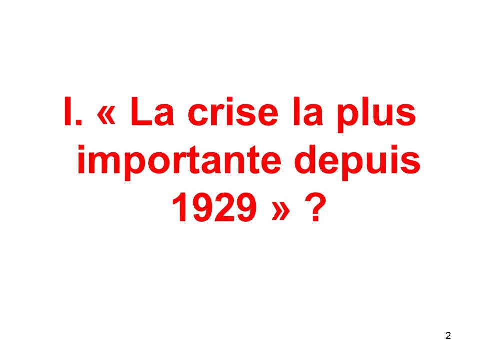 2 I. « La crise la plus importante depuis 1929 » ? 2