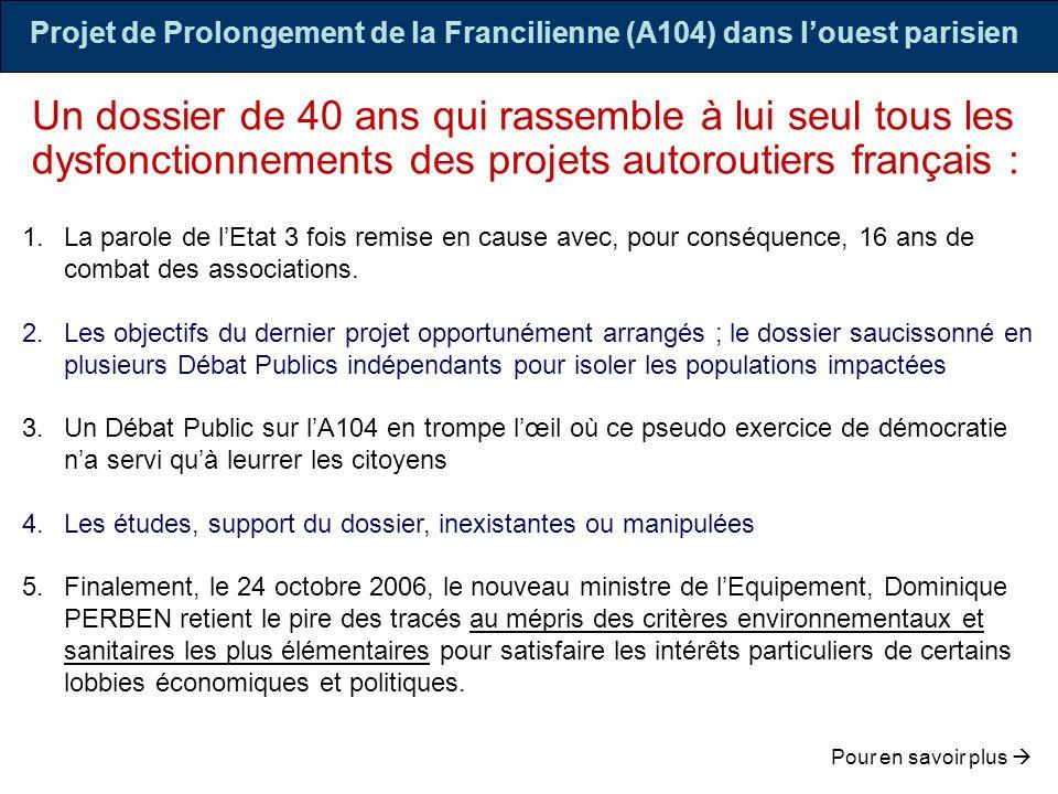Un dossier de 40 ans qui rassemble à lui seul tous les dysfonctionnements des projets autoroutiers français : 1.La parole de lEtat 3 fois remise en ca