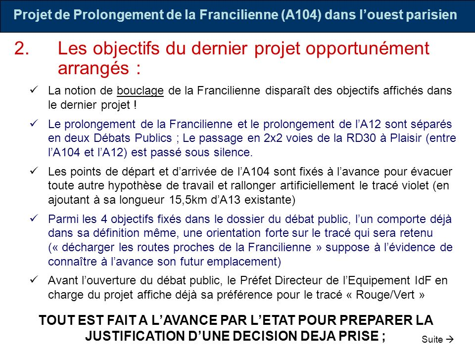 2.Les objectifs du dernier projet opportunément arrangés : La notion de bouclage de la Francilienne disparaît des objectifs affichés dans le dernier p