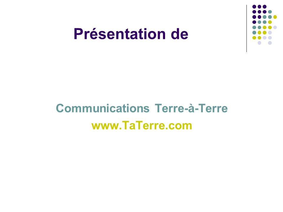 Présentation de Communications Terre-à-Terre www.TaTerre.com