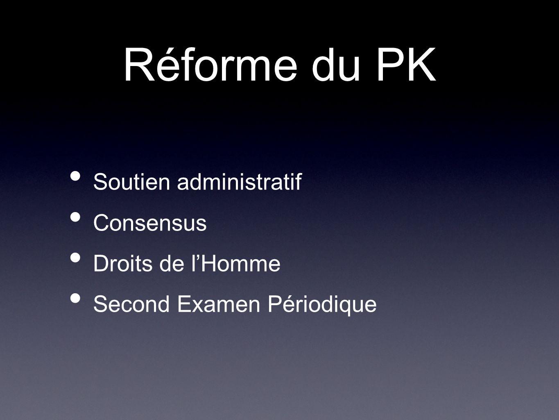 Réforme du PK Soutien administratif Consensus Droits de lHomme Second Examen Périodique