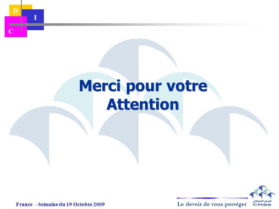 Le devoir de vous protéger D I C Merci pour votre Attention France - Semaine du 19 Octobre 2009