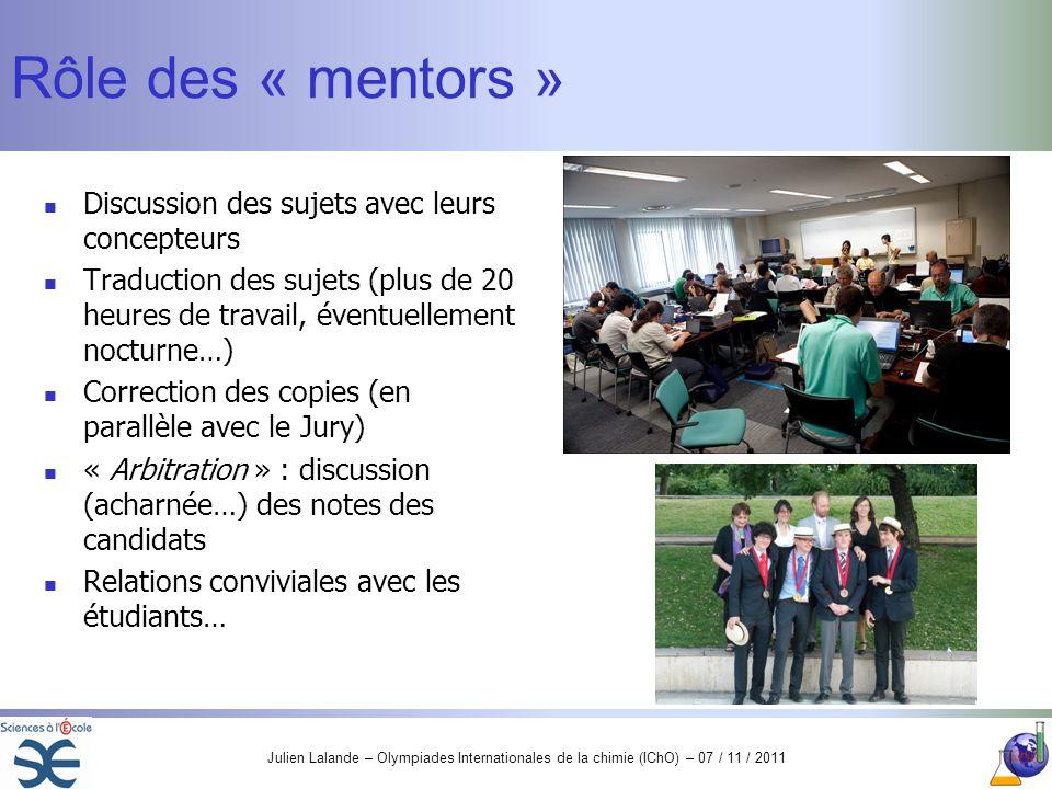 Julien Lalande – Olympiades Internationales de la chimie (IChO) – 07 / 11 / 2011 Rôle des « mentors » Discussion des sujets avec leurs concepteurs Tra