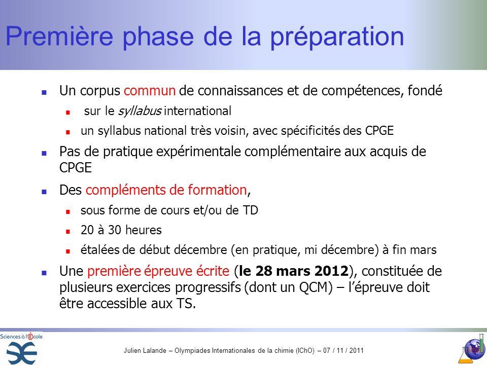 Julien Lalande – Olympiades Internationales de la chimie (IChO) – 07 / 11 / 2011 Première phase de la préparation Un corpus commun de connaissances et