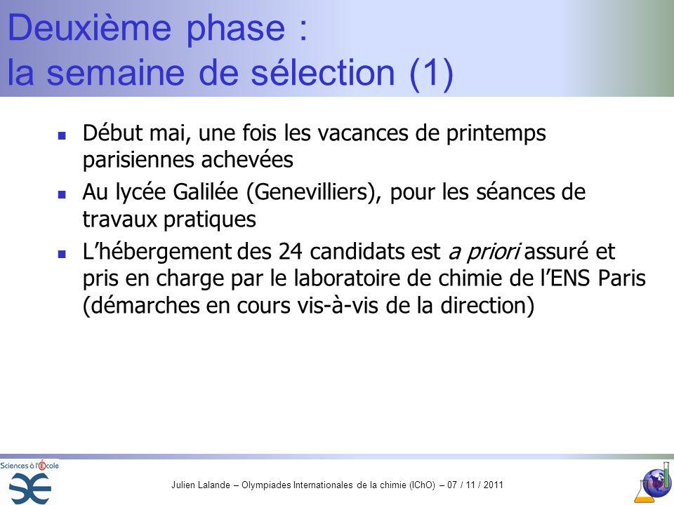 Julien Lalande – Olympiades Internationales de la chimie (IChO) – 07 / 11 / 2011 Deuxième phase : la semaine de sélection (1) Début mai, une fois les