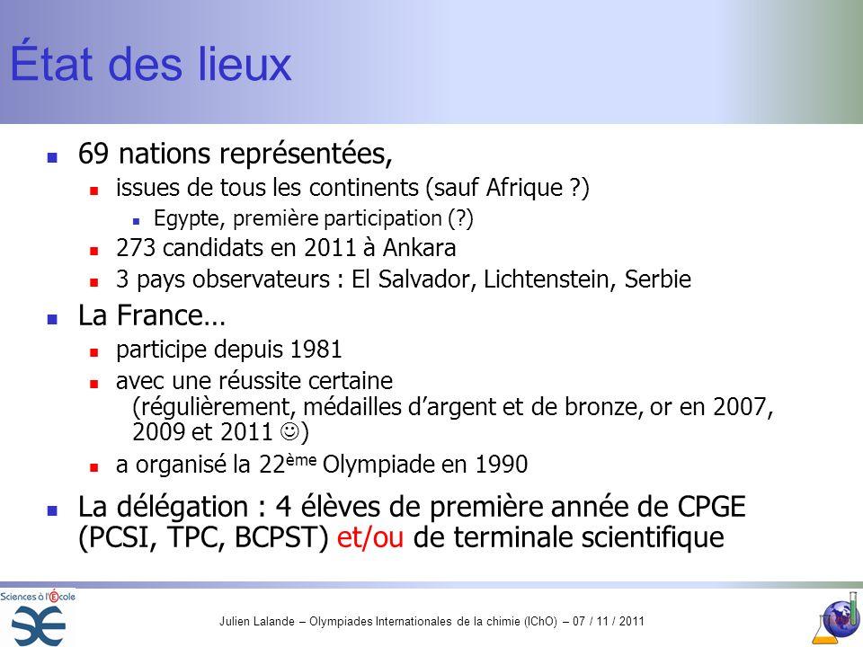 Julien Lalande – Olympiades Internationales de la chimie (IChO) – 07 / 11 / 2011 État des lieux 69 nations représentées, issues de tous les continents