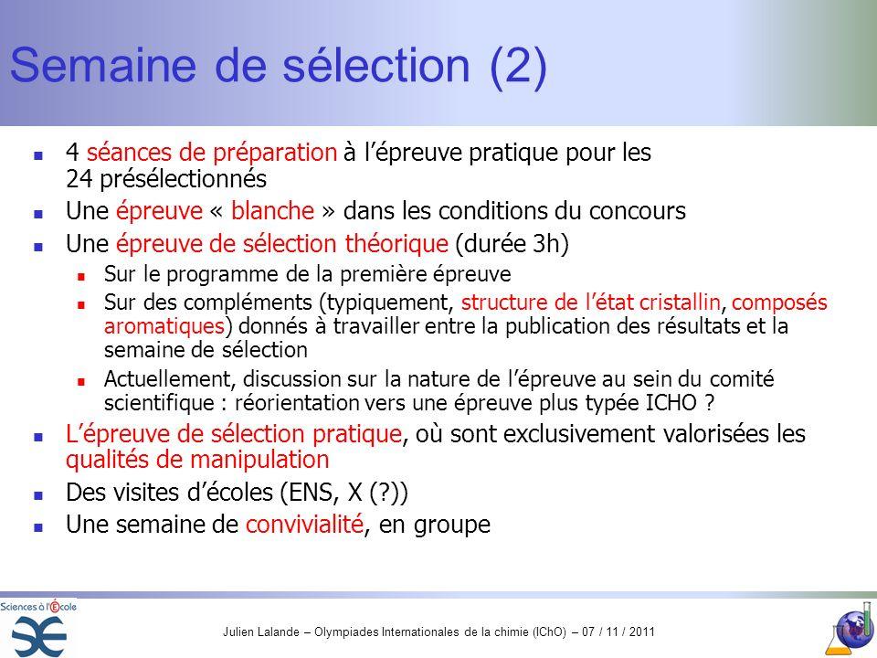 Julien Lalande – Olympiades Internationales de la chimie (IChO) – 07 / 11 / 2011 Semaine de sélection (2) 4 séances de préparation à lépreuve pratique