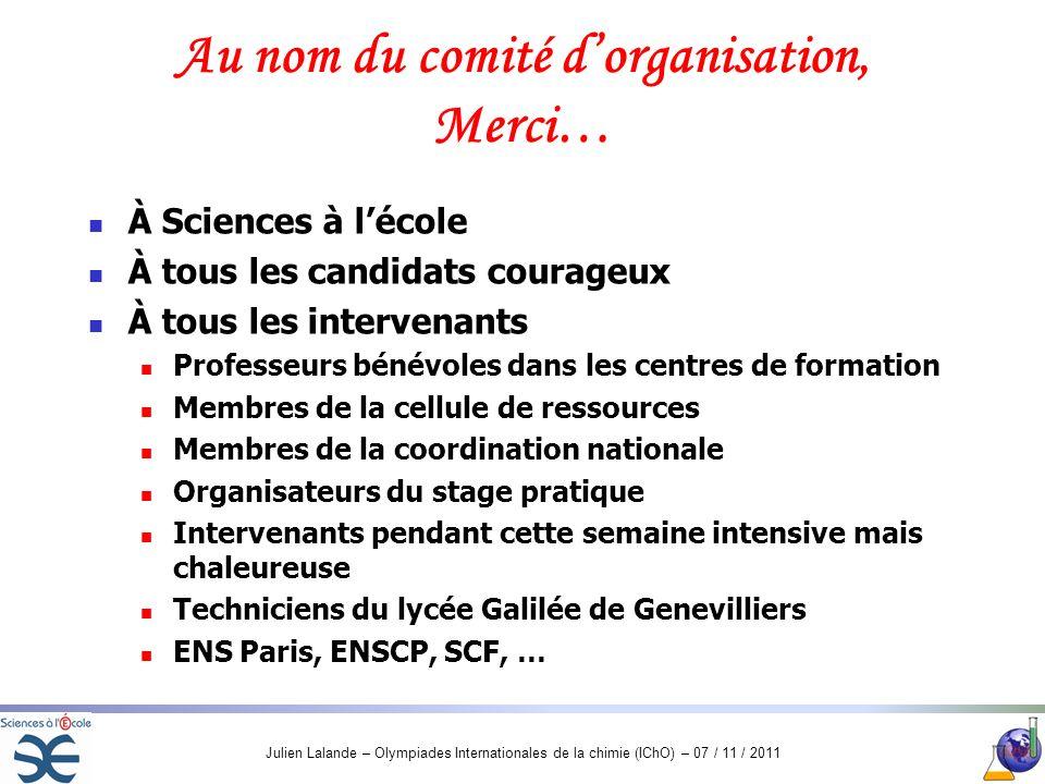 Julien Lalande – Olympiades Internationales de la chimie (IChO) – 07 / 11 / 2011 À Sciences à lécole À tous les candidats courageux À tous les interve