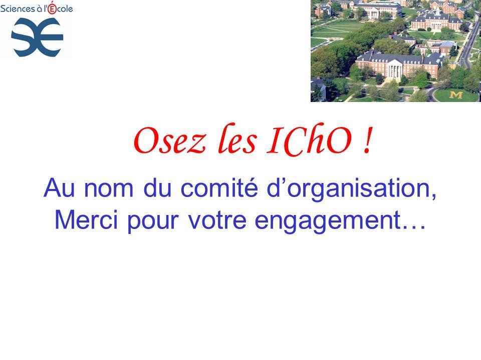 Osez les IChO ! Au nom du comité dorganisation, Merci pour votre engagement…