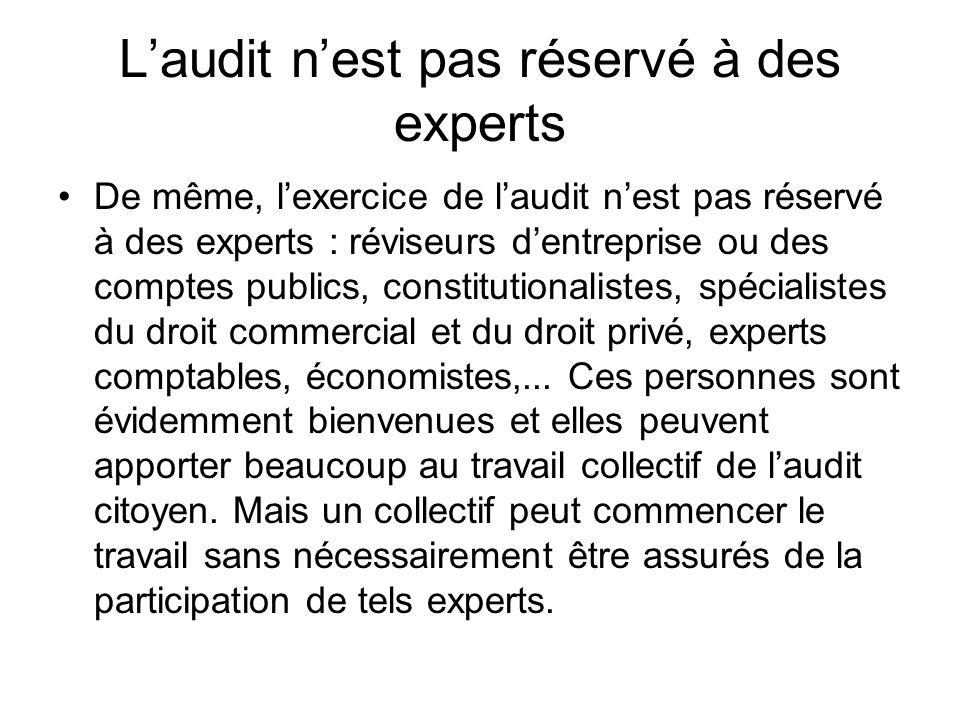 Laudit nest pas réservé à des experts De même, lexercice de laudit nest pas réservé à des experts : réviseurs dentreprise ou des comptes publics, cons