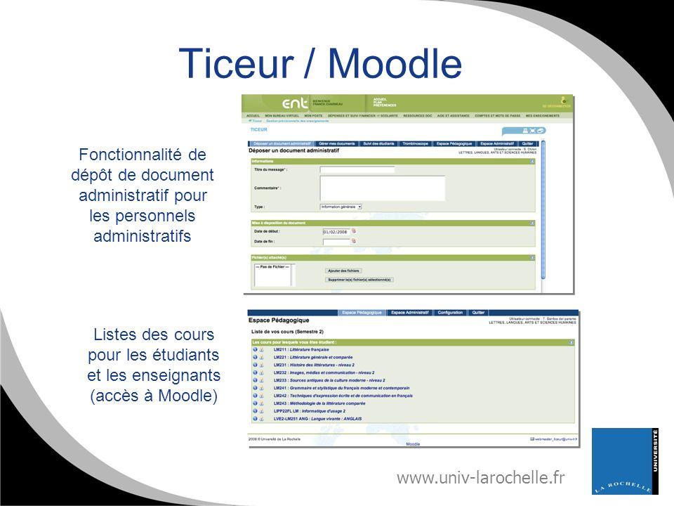 www.univ-larochelle.fr Ticeur / Moodle Fonctionnalité de dépôt de document administratif pour les personnels administratifs Listes des cours pour les
