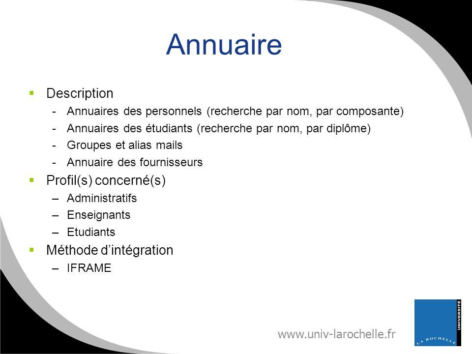 www.univ-larochelle.fr Annuaire Description -Annuaires des personnels (recherche par nom, par composante) -Annuaires des étudiants (recherche par nom,