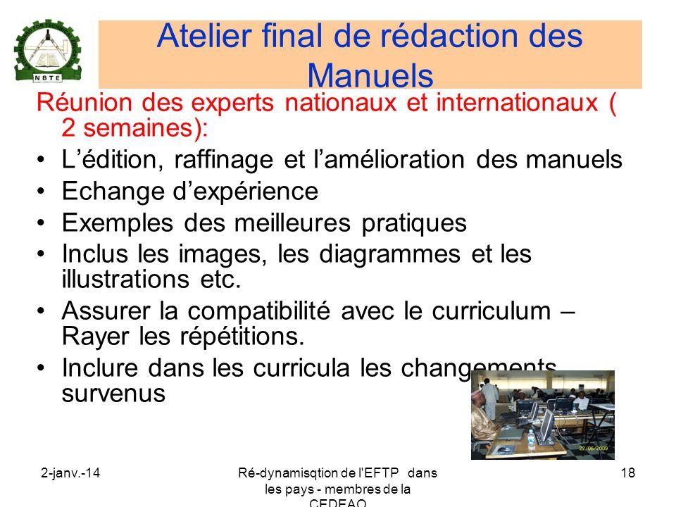 2-janv.-14Ré-dynamisqtion de l'EFTP dans les pays - membres de la CEDEAO 18 Atelier final de rédaction des Manuels Réunion des experts nationaux et in
