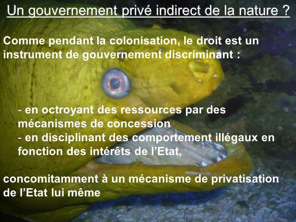 Comme pendant la colonisation, le droit est un instrument de gouvernement discriminant : - en octroyant des ressources par des mécanismes de concession - en disciplinant des comportement illégaux en fonction des intérêts de lEtat, concomitamment à un mécanisme de privatisation de lEtat lui même