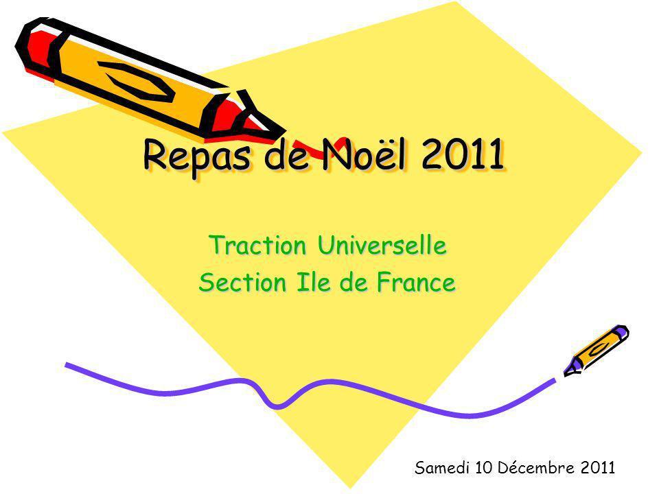 Repas de Noël 2011 Traction Universelle Section Ile de France Samedi 10 Décembre 2011