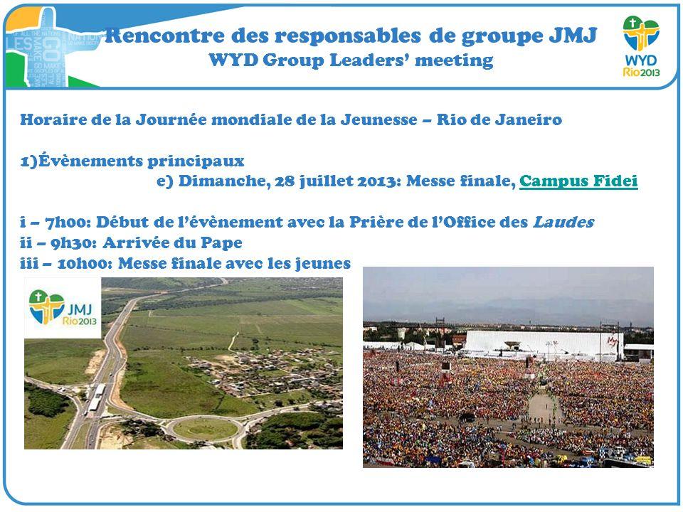 Rencontre des responsables de groupe JMJ WYD Group Leaders meeting Horaire de la Journée mondiale de la Jeunesse – Rio de Janeiro 1)Évènements princip